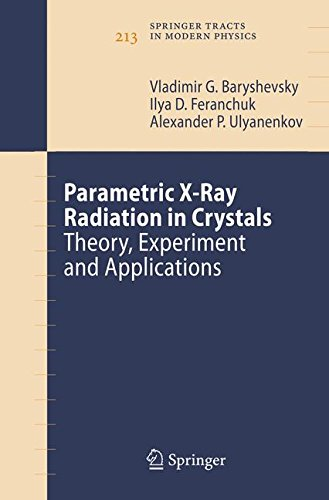 Parametric X-Ray Radiation in Crystals: Theory, Experiment and Applications (Springer Tracts in Modern Physics)