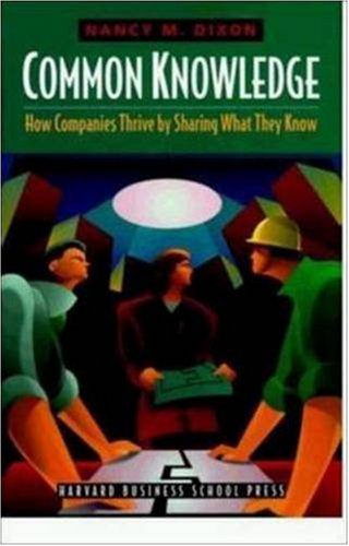 Common Knowledge: How Companies Thrive by Sharing What They Know pdf epub