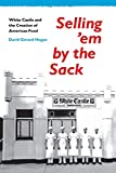 Selling 'em by the Sack: White Castle and the
