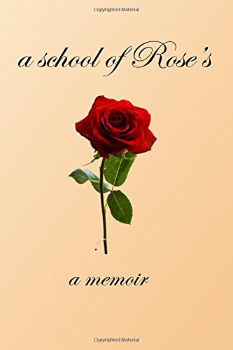 Download a school of Rose's: a memoir pdf epub
