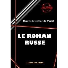 Le roman russe: Pouchkine, Gogol, Tourguénef, Dostoievsky et Tolstoi (Littérature russe et slave) (French Edition)