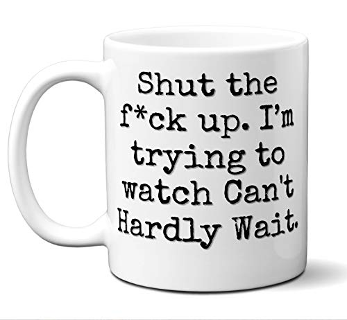Can't Hardly Wait Gift Mug. Funny Parody Movie Lover Fan