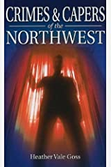 Crimes and Capers of the Northwest Paperback