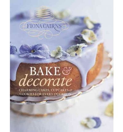 Download [Bake & Decorate] By Cairns, Fiona(Author)Bake & Decorate[Hardcover]on26 Oct 2010 pdf epub