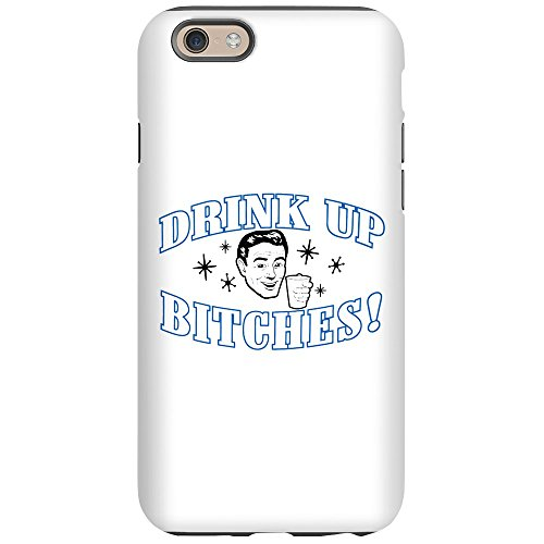 iPhone 6 Tough Case Beer Drink Up Bitches