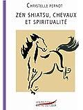 Zen Shiatsu, chevaux et spiritualité