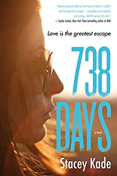 738 Days: A Novel by [Kade, Stacey]