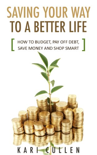 Book: Saving Your Way to a Better Life by Kari Cullen
