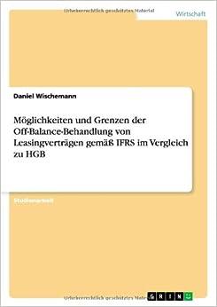 Book Möglichkeiten und Grenzen der Off-Balance-Behandlung von Leasingverträgen gemäß IFRS im Vergleich zu HGB