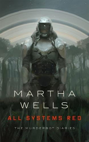 All Systems Red (The Murderbot Diaries)