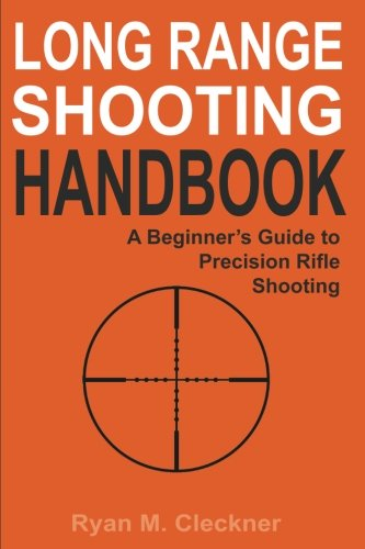 Long Range Shooting Handbook: The Complete Beginner's Guide to Precision Rifle - Targets Shooting Remington