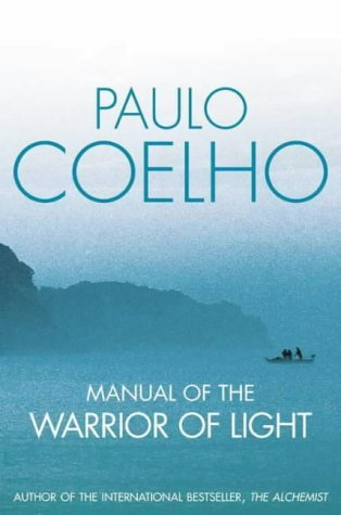 Manual of The Warrior of Light by Paulo Coelho (2013-06-02) (Paulo Coelho Manual Of The Warrior Of Light)