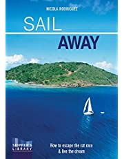 Sail Away: How to escape the rate race and live the dream