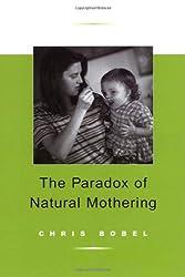 Paradox Of Natural Mothering