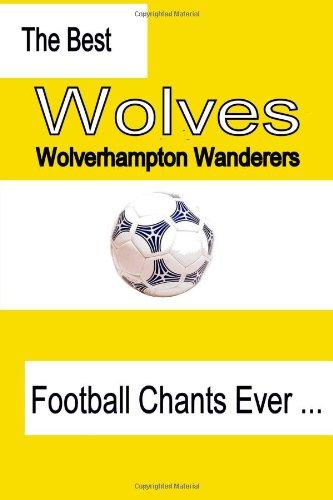 The Best Wolverhampton Wanderers Football Chants Ever Wolverhampton Football