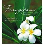 Amazon / NEW HOLLAND PUBLISHERS: Frangipani A Practical Guide to Growing Frangipani at Home Hardback - Common (By (author) John Stowar, Photographs by Lorna Rose By (author) Linda Ross)