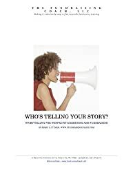 Who's Telling YOUR Story? Storytelling for nonprofit marketing and fundraising