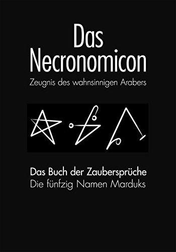 DAS NECRONOMICON und DAS NECRONOMICON BUCH DER ZAUBERSPRÜCHE: Zeugnis des Wahnsinnigen Arabers Gebundenes Buch – 10. Mai 2013 Simon SECOND SIGHT BOOKS 393568407X Esoterik
