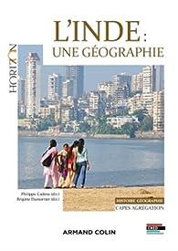 L'Inde : une géographie - Capes-Agrégation Histoire-Géographie par Philippe Cadène