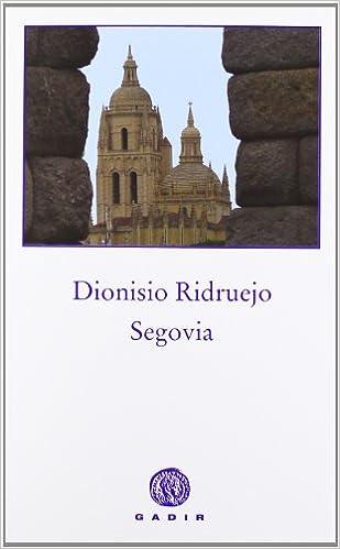 Segovia (Ficción): Amazon.es: Ridruejo Jiménez, Dionisio: Libros