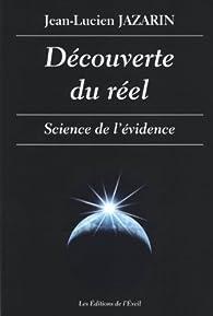 Découverte du réel : Science de l'évidence par Jean-Lucien Jazarin