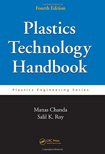 Plastics Technology Handbook, Fourth Edition (Plastics Engineering) (Plastic Engineering compare prices)