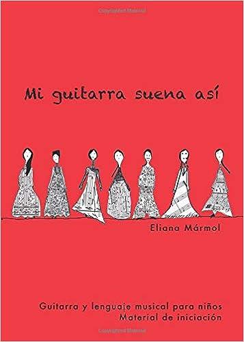 Mi guitarra suena así: Amazon.es: Mármol, Eliana: Libros