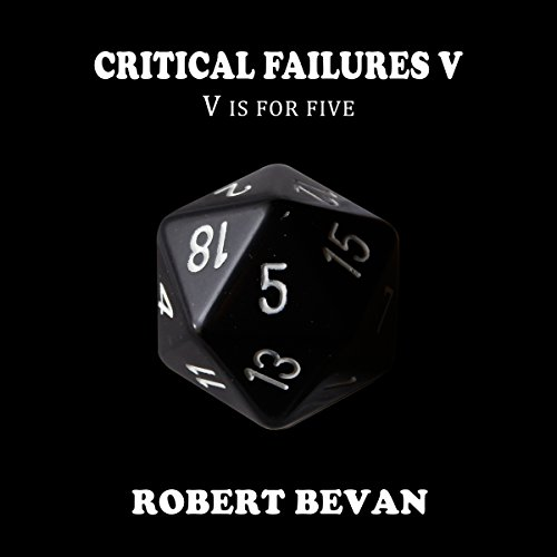 Critical Failures V: Caverns and Creatures, Book 5 cover