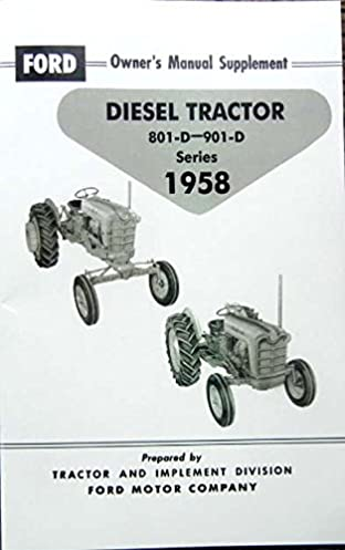 1958 and later ford tractors diesel models 801 d through 901 d rh amazon com ford 801 service manual pdf ford 801 powermaster manual