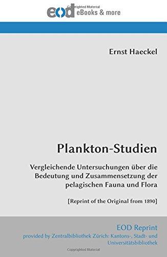 Plankton-Studien: Vergleichende Untersuchungen über die Bedeutung und Zusammensetzung der pelagischen Fauna und Flora  [Reprint of the Original from 1890] (Germanic Languages Edition) by EOD Network