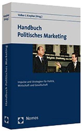 Handbuch Politisches Marketing: Impulse und Strategien für Politik, Wirtschaft und Gesellschaft Taschenbuch – 15. September 2004 Volker J. Kreyher Nomos 3832906789 Kommunikationswissenschaften