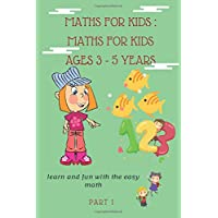 MATHS FOR KIDS: MATHS FOR KIDS AGES 3-5 YEARS: Learn and fun with the easy math