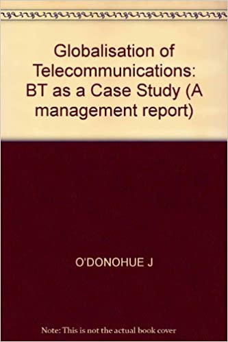 Book Globalisation of Telecommunications: BT as a Case Study (A management report)