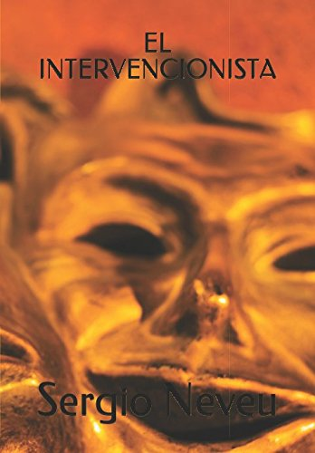 EL INTERVENCIONISTA (Spanish Edition) [Sergio Neveu] (Tapa Blanda)