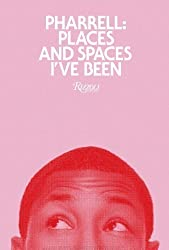Pharrell: Places and Spaces I've Been: Places & Spaces I've Been (Colour of cover may vary) by Williams, Pharrell, Jay-Z (2012)