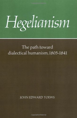 Hegelianism: The Path Toward Dialectical Humanism, 1805-1841