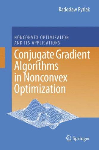 Conjugate Gradient Algorithms in Nonconvex Optimization (Nonconvex Optimization and Its Applications)