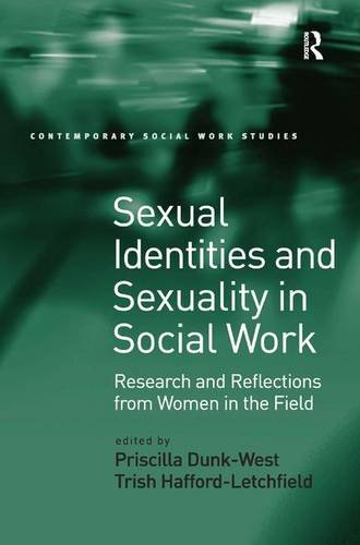 Sexual Identities and Sexuality in Social Work: Research and Reflections from Women in the Field (Contemporary Social Work Studies)