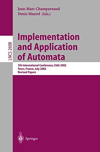 Implementation and Application of Automata: 7th International Conference, CIAA 2002, Tours, France, July 3-5, 2002, Revi