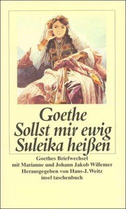 Sollst mir ewig Suleika heißen: Goethes Briefwechsel mit Marianne und Johann Jakob Willemer (insel taschenbuch) Taschenbuch – 24. Oktober 1995 Hans-Joachim Weitz Johann Wolfgang Goethe Insel Verlag 3458331751