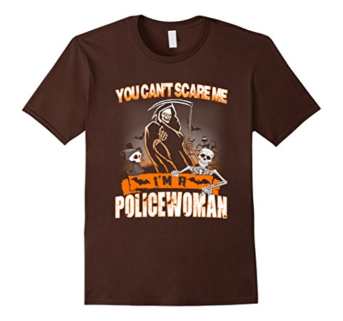 Mens You Cant Scare Me Im A Policewoman Halloween T-Shirt Small Brown