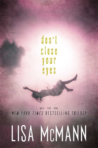 Don't Close Your Eyes: Wake; Fade; Gone