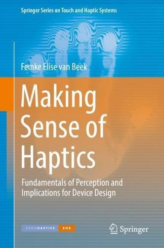 [Read] Making Sense of Haptics: Fundamentals of Perception and Implications for Device Design (Springer Ser EPUB