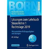 Lösungen zum Lehrbuch Steuerlehre 1 Rechtslage 2019: Mit zusätzlichen Prüfungsaufgaben und Lösungen (Bornhofen Steuerlehre 1 LÖ)