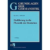 Einführung in die Phonetik des Deutschen (Grundlagen der Germanistik (GrG), Band 20)