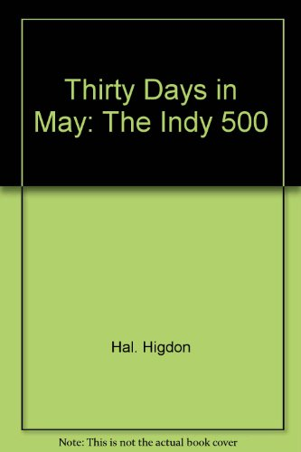 Thirty Days in May: The Indy - Indy 500 Race Day