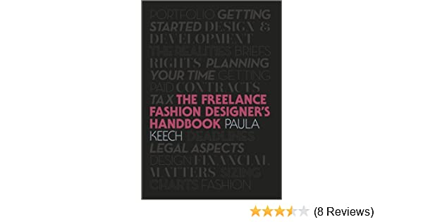 Freelance Fashion Designer S Handbook Kindle Edition By Keech Paula Arts Photography Kindle Ebooks Amazon Com