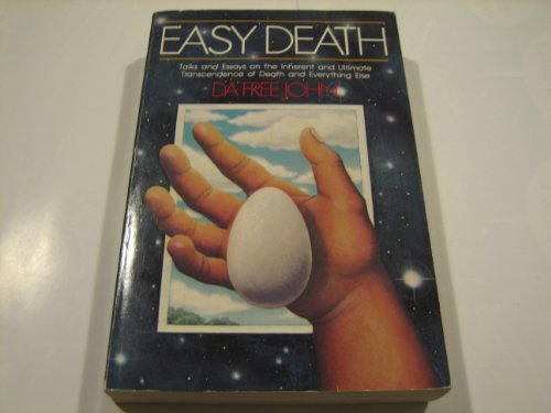 Easy Death: Talks and Essays on the Inherent and Ultimate Transcendence of Death and Everything Else