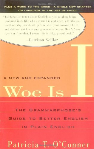 Woe Is I: The Grammarphobe's Guide to Better English in Plain English, Second Edition