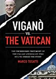 Vigano vs the Vatican : The Uncensored Testimony of